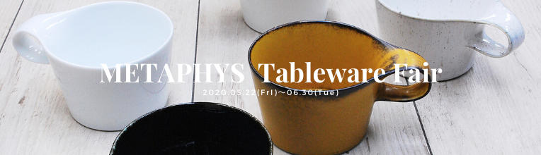 METAPHYS Tableware Fair